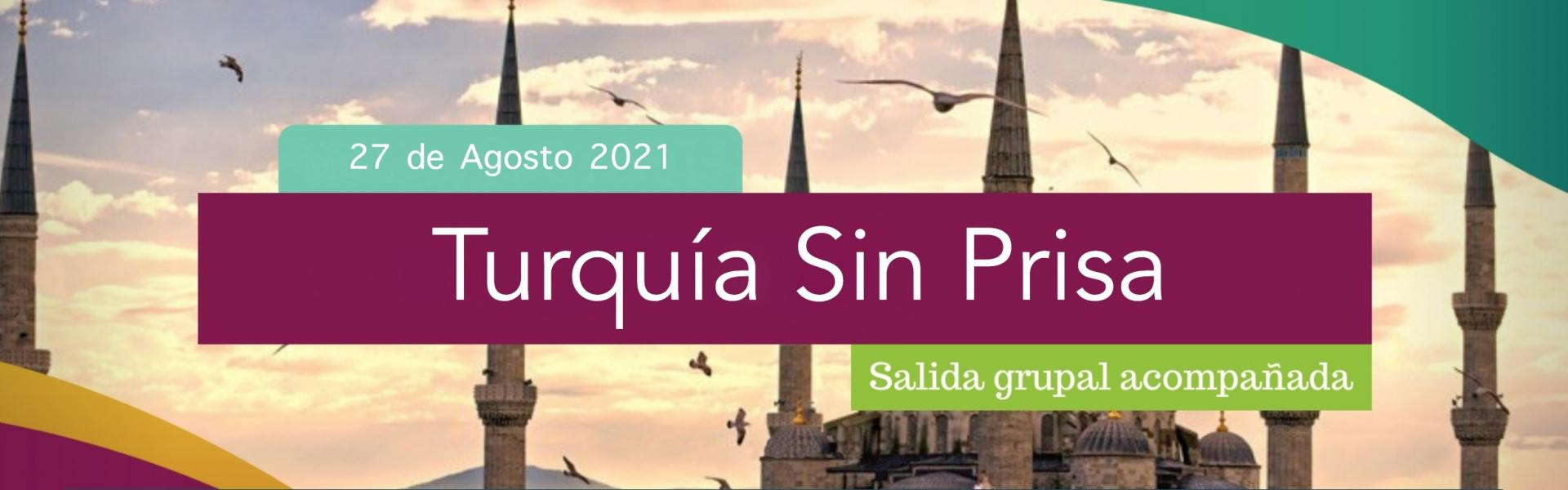 Turquía Sin Prisa - 29 de SEPTIEMBRE 2021