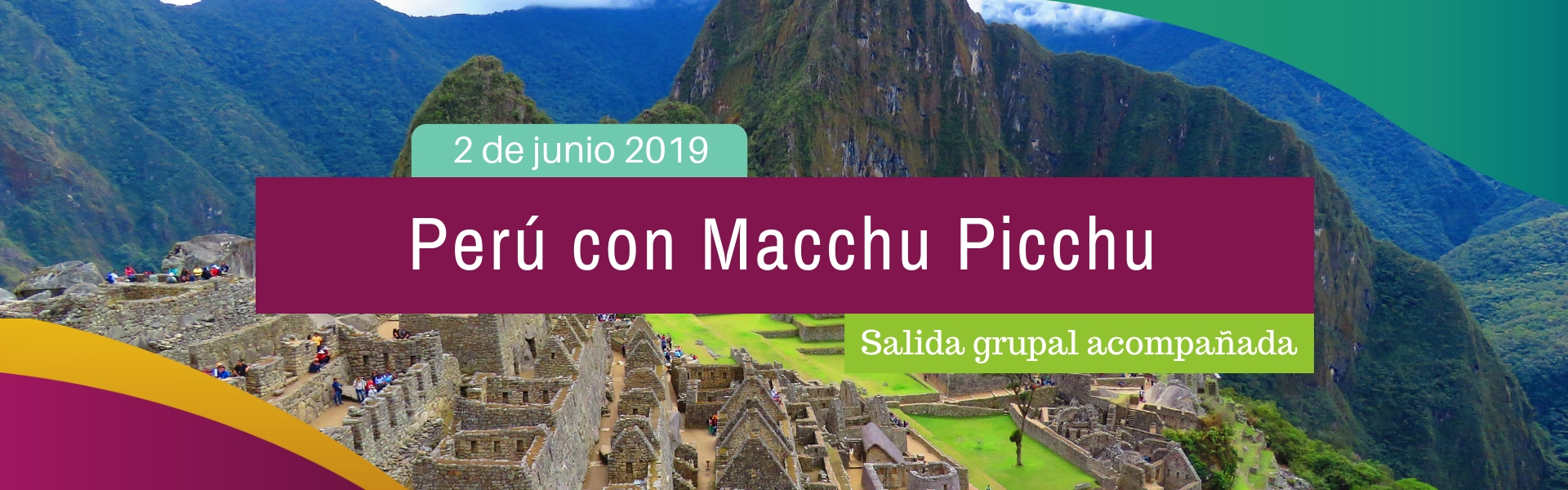 MACHU PICCHU - SALIDA GRUPAL ACOMPAÑADA 2-6-2019