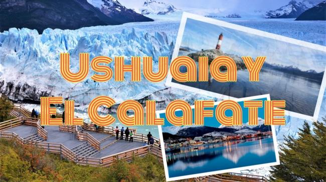 Ushuaia & El Calafate • 22 de Marzo 2020